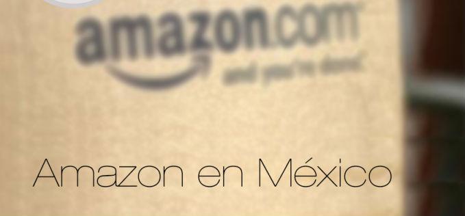 Amazon llega a México y  va arrancar en Cuautitlan Izcalli
