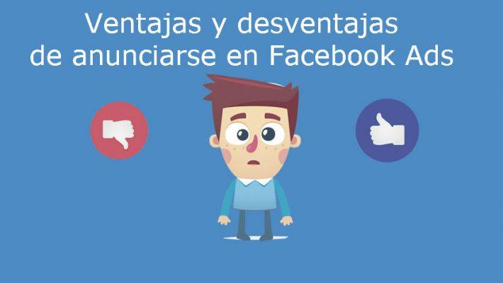 Ventajas y desventajas de anunciarse en Facebook Ads